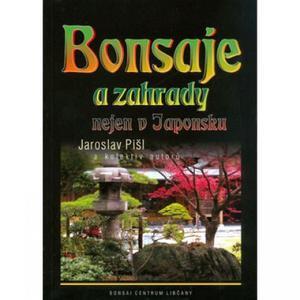 Bonsaje a záhrady nielen v Japonsku